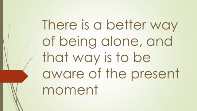 There is a better way of being alone