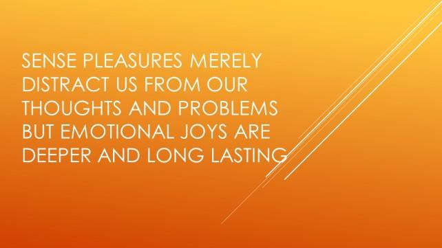 Sense pleasures merely